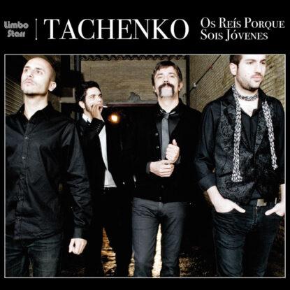 TACHENKO-OsReisPorqueSois